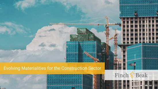 Evolving Materialities for the Construction Sector